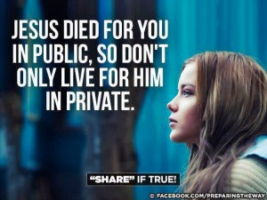 Jesus died for you in public